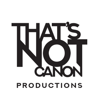 A That's Not Canon Production
